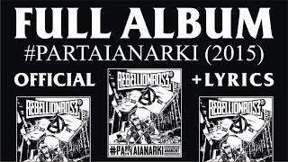 FULL ALBUM REBELLIONROSE #PARTAIANARKI  2015