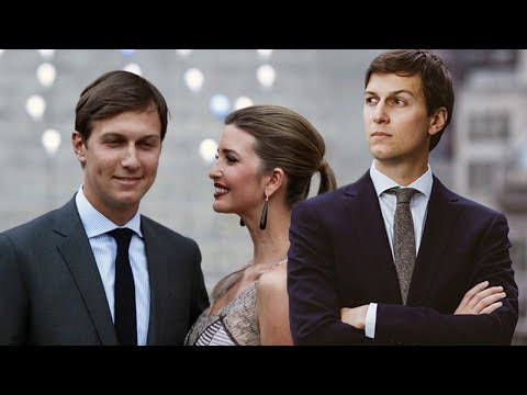 Why does nobody like Jared Kushner? - Except for Ivanka Trump