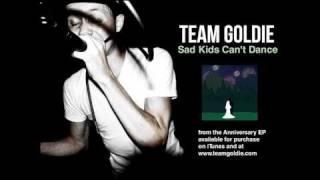 Team Goldie - Sad Kids Can