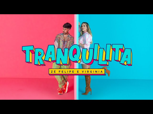 Zé Felipe e Virginia - Tranquilita (Videoclipe Oficial)