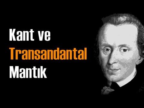 Immanuel Kant ve Transandantal Mantık (Aşkınlık) - Türkçe