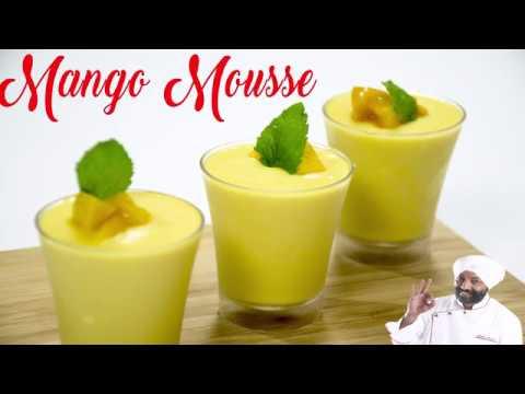No Gelatin No Agar Agar Mango Mousse Recipe | Quick Mango Recipe | CHEF HARPAL SINGH SOKHI