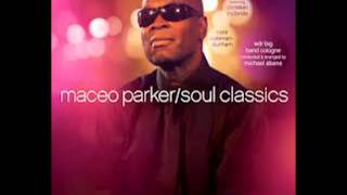 Maceo Parker - Papa's Got A Brand New Bag