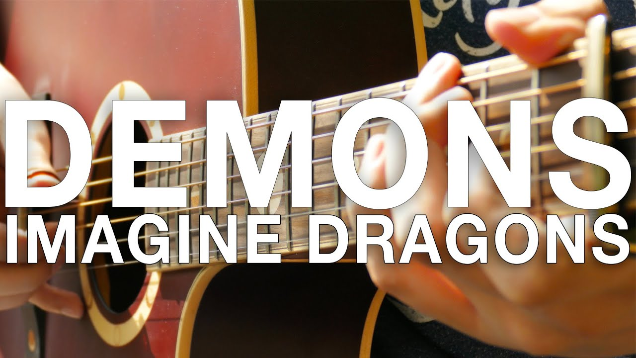 Demons Imagine Dragons Fingerstyle Guitar Cover Chords Chordify