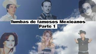 Tumbas de famosos Mexicanos (Parte 1)