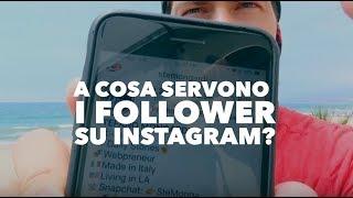 A cosa servono davvero i follower su Instagram