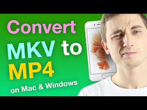 How to Convert MKV to MP4 on a Mac & Windows