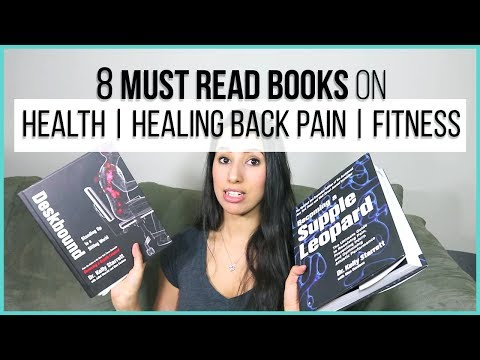8 Books you MUST READ (Optimum Health, Healing back pain, and Chronic pain)