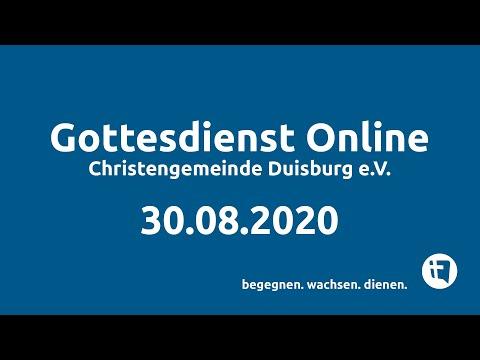 Gottesdienst Online // Christengemeinde Duisburg e.V. // 30.08.2020