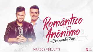 Marcos & Belutti - Romântico Anônimo part. Fernando Zor (Clipe Oficial)