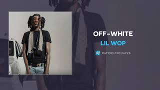Lil Wop - Off-White (AUDIO)