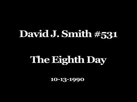 David J. Smith #531 The Eighth Day