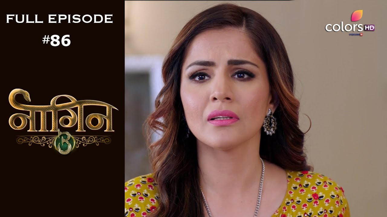 Download Naagin 3 - 24th March 2019 - नागिन 3 - Full Episode
