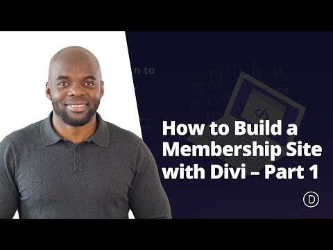 How to Build a Membership Site with Divi – Part 1