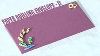 How to Make an Paper Quilling Envelope - II