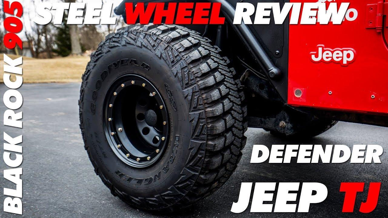 My Jeep Tj Steel Wheels Black Rock Defender 905 Review