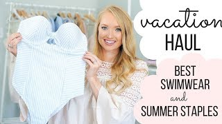 SUMMER VACATION HAUL: BEST SWIMSUITS and SUMMER STAPLES
