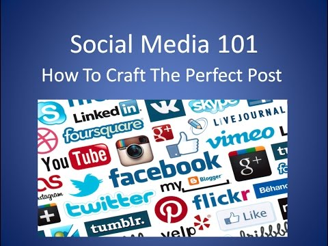 Social Media 101 ~ How To Craft The Perfect Post