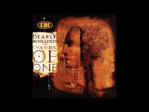 DEARLY BEHEADED - Chamber Of One (full...