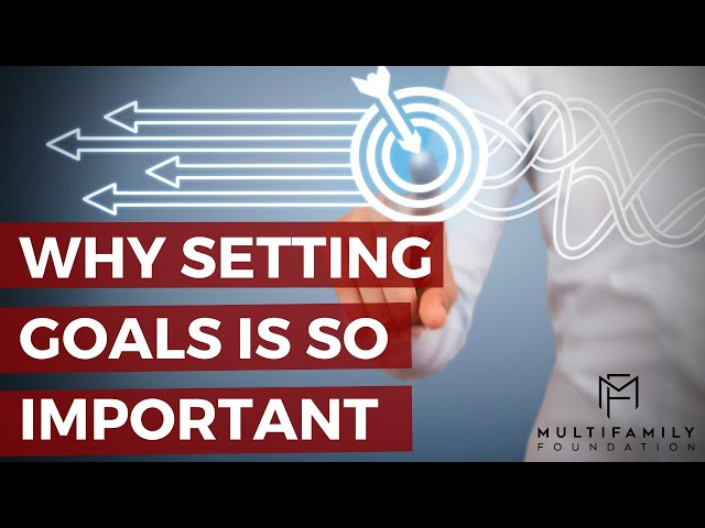 Why Setting Goals Is So Important