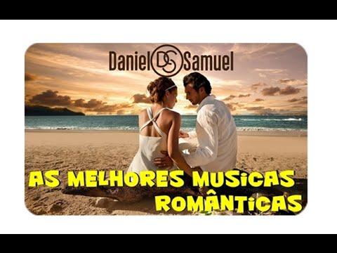 As Melhores Musicas Românticas - Daniel e Samuel