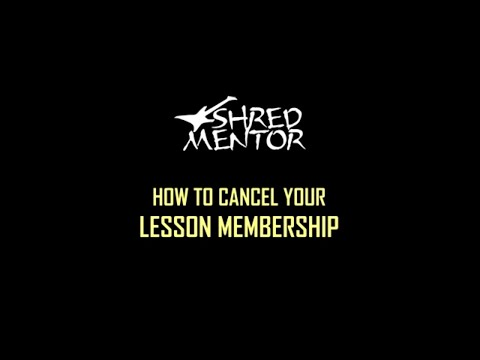 How to Cancel Your ShredMentor Membership and Payments