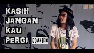 KASIH JANGAN KAU PERGI ~ BUNGA [Cover Bisboy Feat Ajay]