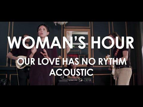 Woman's Hour - Our Love Has No Rythm - Acoustic [Live in Paris]
