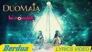 Duo MAIA - Berdua [Lyric Video]