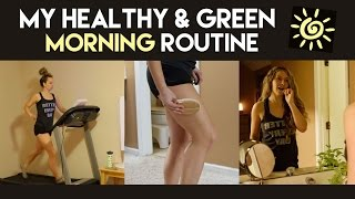 My Healthy & Green Morning Routine