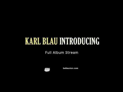Karl Blau - Introducing Karl Blau [Full album stream]