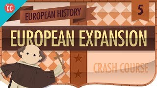 Expansion and Consequences: Crash Course European History #5