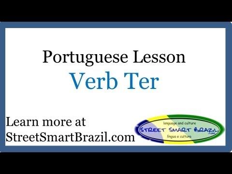 Portuguese lesson verbo ter present tense for Terrace pronunciation