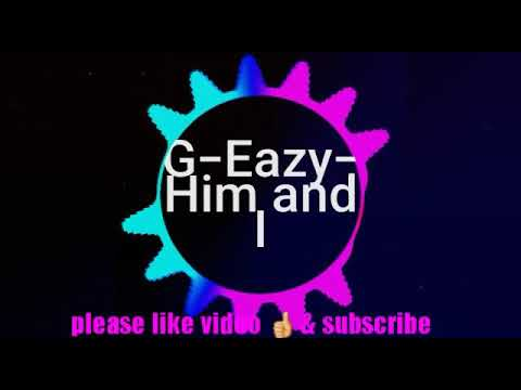 G-Eazy Him and I [Ringtones official] Free mp3 Music download