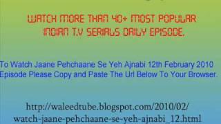 Wach Jaane Pehchaane Se Yeh Ajnabi - 12th February 2010 Episode
