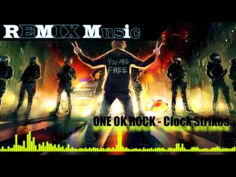 REMIX - ONE OK ROCK - Clock Strikes