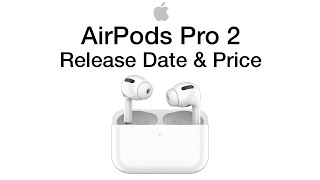 Apple Airpods Pro 2 Release Date and Price – Airpods 3 launch as well?