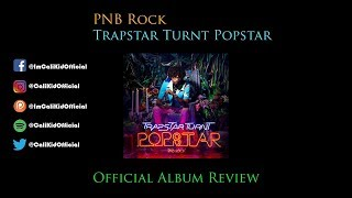 PNB Rock Trapstar Turnt Popstar Official Album Review