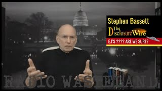 Are we sure the government has E.T information to disclose? (Stephen Basset The Disclosure Wire)