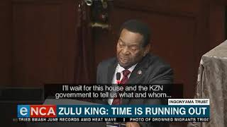 Zulu King: Time is running out