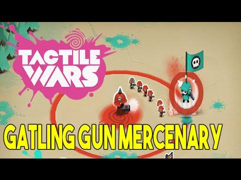 Tactile Wars - Hiring the first Mercenary, Gatling Gun !