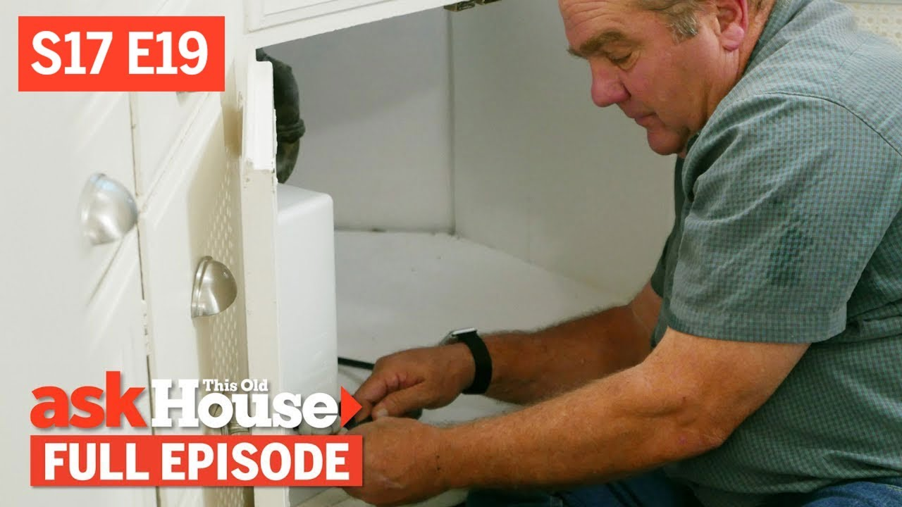 Ask This Old House   Water Filter, Bathroom Caulking (S17 E19)   FULL EPISODE