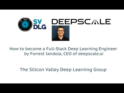 How to become a Full-Stack Deep Learning Engineer by Forrest Iandola