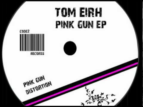 Tom Eirh - Pink gun (original mix)