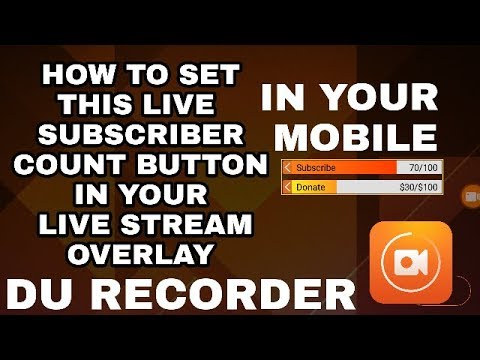 How to set live subscriber count button in DU Recorder