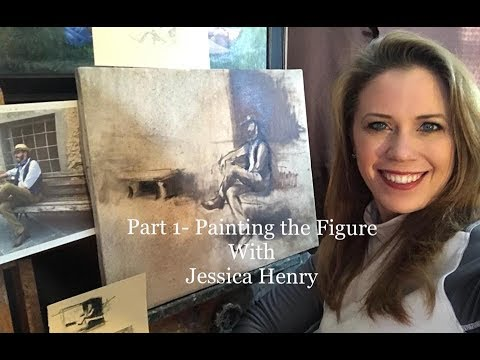 Painting the Figure with Jessica Henry: Part 1