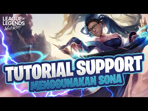 TUTORIAL SUPPORT MENGGUNAKAN SONA   LOL: WILD RIFT INDONESIA