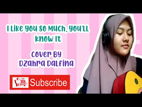 i-like-you-so-much-you'll-know-it-(-cover-dzahrah-dalfina-)