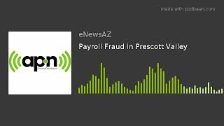 Payroll Fraud in Prescott Valley