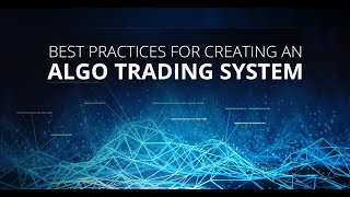 Best Practices for Creating an Algo Trading System